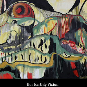 005-HER-EARTHLY-VISION