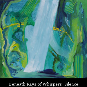BENEATH-RAYS-OF-WHISPERS...SILENCE